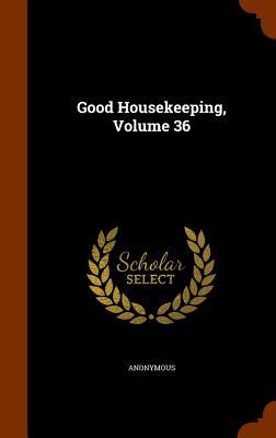 Good Housekeeping, Volume 36 - Anonymous