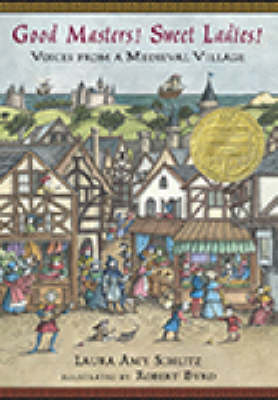 Good Masters! Sweet Ladies!: Voices from a Medieval Village - Schlitz, Laura Amy