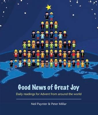 Good News of Great Joy: Daily Readings for Advent from Around the World - Paynter, Neil, and Millar, Peter