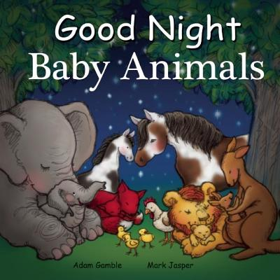 Good Night Baby Animals - Gamble, Adam