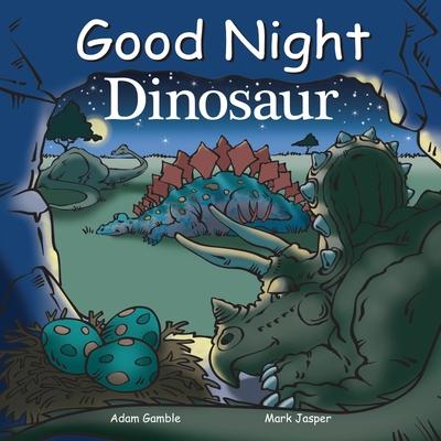 Good Night Dinosaur - Jasper, Mark, and Gamble, Adam