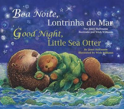 Good Night, Little Sea Otter (Port/Eng) - Halfmann, Janet