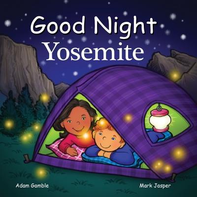 Good Night Yosemite - Gamble, Adam, and Jasper, Mark