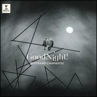 Good Night! - Bertrand Chamayou (piano)