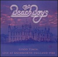Good Timin: Live at Knebworth, England 1980 - The Beach Boys