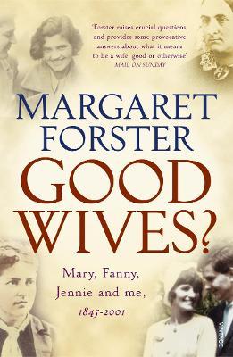 Good Wives - Forster, and Forster, Margaret, Professor