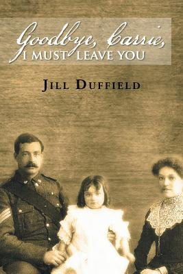 Goodbye, Carrie, I Must Leave You - Duffield, Jill