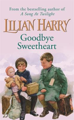 Goodbye Sweetheart - Harry, Lilian