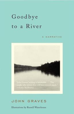 Goodbye to a River: A Narrative - Graves, John