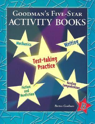 Goodman's Five-Star Stories Activity Books: Level B - Goodman, Burton