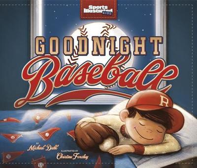 Goodnight Baseball - Dahl, Michael