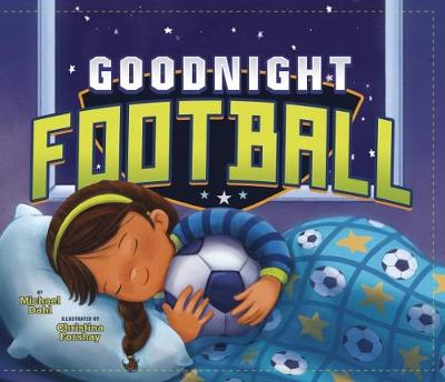 Goodnight Football - Dahl, Michael