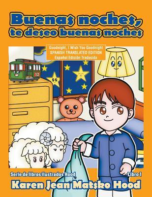 Goodnight, I Wish You Goodnight, Translated Spanish Edition - Hood, Karen Jean Matsko