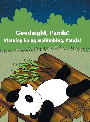 Goodnight, Panda! / Matulog Ka Ng Mahimbing, Panda!: Babl Children's Books in Tagalog and English - Books, Babl