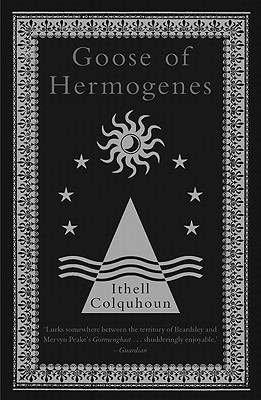 Goose of Hermogenes - Colquhoun, Ithell, and Owen, Peter (Introduction by), and Ratcliffe, Eric (Introduction by)