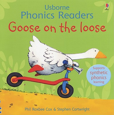 Goose on the Loose - Cox, Phil Roxbee, and Cartwright, Stephen, and Cartwright, S