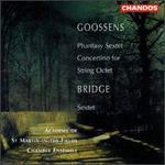 Goossens: Concertino for String Octet; Phantasy Sextet; Bridge: String Sextet - Kenneth Sillito (violin); Malcolm Latchem (violin); Rita Manning (violin); Robert Heard (violin); Robert Smissen (viola);...