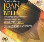 Gordon Getty: Joan and the Bells; Prokofiev: Romeo & Juliet Suite No. 2