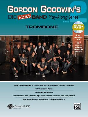 Gordon Goodwin's Big Phat Play Along, Vol 2: Trombone, Book & DVD-ROM - Goodwin, Gordon (Composer)