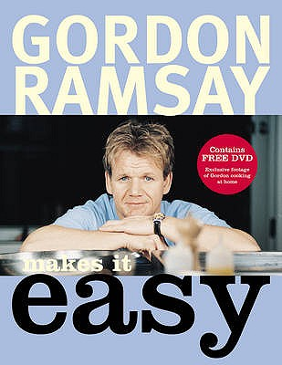 Gordon Ramsay Makes it Easy - Ramsay, Gordon