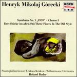 Gorecki: Sinfonie No.1; Chorus I; Three Pieces in the Old Style