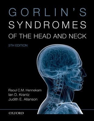 Gorlin's Syndromes of the Head and Neck - Hennekam, Raoul C M, Ph.D., and Krantz, Ian D, and Allanson, Judith E