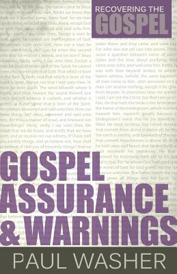 Gospel Assurance and Warnings - Washer, Paul