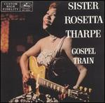 Gospel Train - Sister Rosetta Tharpe