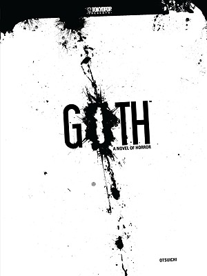 Goth: A Novel of Horror - Otsuichi