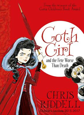 Goth Girl and the Fete Worse Than Death - Riddell, Chris