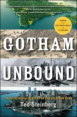 Gotham Unbound: The Ecological History of Greater New York - Steinberg, Ted