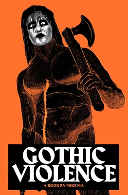 Gothic Violence - Ma, Mike