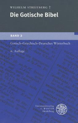 Gotisch-Griechisch-Deutsches Worterbuch - Streitberg, Wilhelm