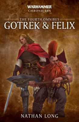 Gotrek and Felix: The Fourth Omnibus - Long, Nathan