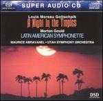 Gottschalk: A Night in the Tropics / Gould: Latin American Symphonette [SACD]