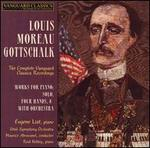 Gottschalk: Works for piano solo, four hands & with orchestra