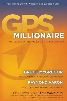 GPS Millionaire: The Secret of The Ages for the 21st Century - Aaron, Raymond, and McGregor, Bruce