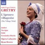 Grétry: L'épreuve villageoise (The Village Trial)