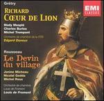 Grétry: Richard Coeur de Lion; Rousseau: Le Devin du village - Charles Burles (vocals); Danielle Perriers (vocals); Jacqueline Sternotte (vocals); Janine Micheau (vocals);...