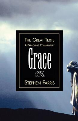 Grace: A Preaching Commentary - Farris, Stephen