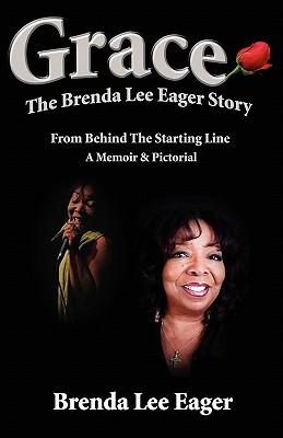 Grace: The Brenda Lee Eager Story - Eager, Brenda Lee