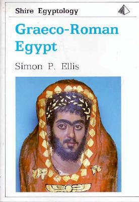 Graeco-Roman Egypt - Ellis, Simon P
