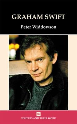 Graham Swift - Widdowson, Peter