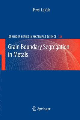 Grain Boundary Segregation in Metals - Lejcek, Pavel