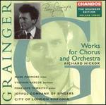 Grainger: Works for Chorus and Orchestra