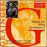 Grainger: Works for Wind Orchestra 2 - James Gilchrist (tenor); Simon Bailey (bass); Royal Northern College of Music Wind Orchestra