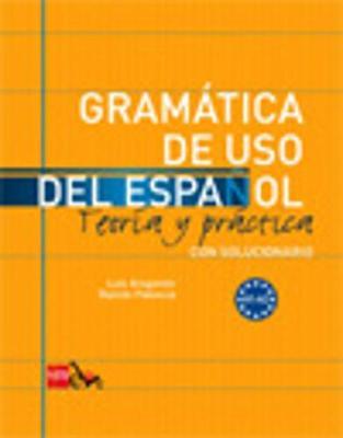 Gramatica de uso del Espanol - Teoria y practica: Gramatica de uso del - Moreno, Hortensia