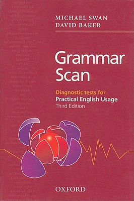 Grammar Scan: Diagnostic Tests for Practical English Usage - Swan, Michael