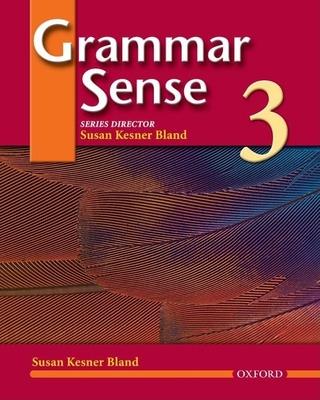 Grammar Sense 3: Student Book 3 - Bland, Susan Kesner (Editor)