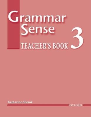 Grammar Sense 3: Teacher's Book with Test CD-ROM - Sherak, Katherine, and Bland, Susan Kesner (Editor)